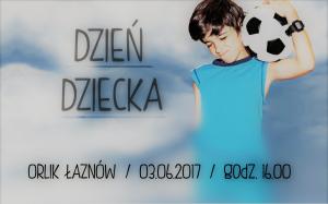 Dzień Dziecka na Orliku w Łaznowie.