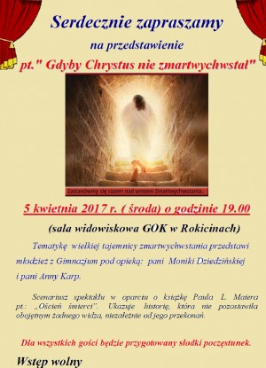Spektakl pt. Gdyby Chrystus nie zmartwychwstał.