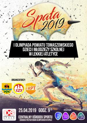 I Olimpiada Powiatu Tomaszowskiego Dzieci i Młodzieży Szkolnej w Lekkiej Atletyce - Spała 2019